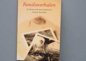 Familieverhalen. De kunst van het schrijven over je naasten, Tanny Dobbelaar