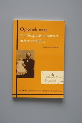 Op zoek naar biografisch portret van het verleden, Kees van der Wiel
